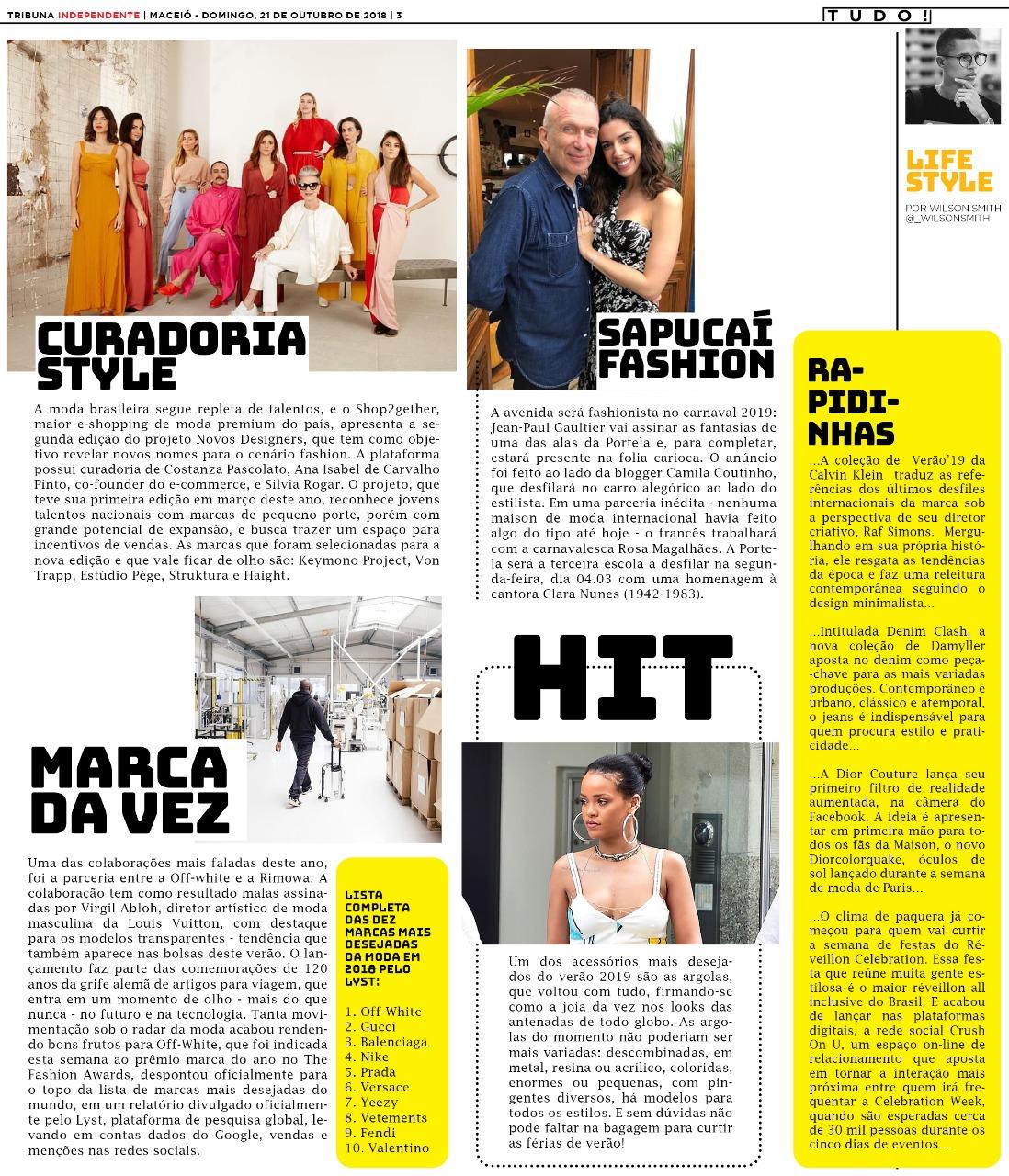 ... edição e tem conteúdo com o top 10 das marcas mais desejadas do globo.  Além de muitas parcerias incríveis que agitaram o cenário fashion essa  semana. e53fa62d9d